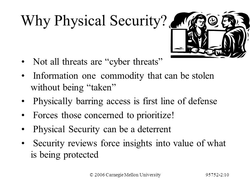 © 2006 Carnegie Mellon University95752-2:10 Why Physical Security.