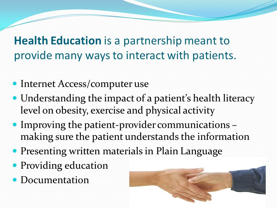 Health Education is a partnership meant to provide many ways to interact with patients.