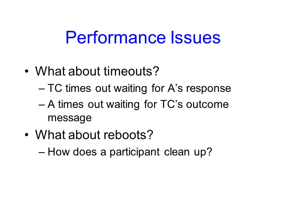 Handling timeout on A/B TC times out waiting for A (or B)'s yes/no response Can TC unilaterally decide to commit.