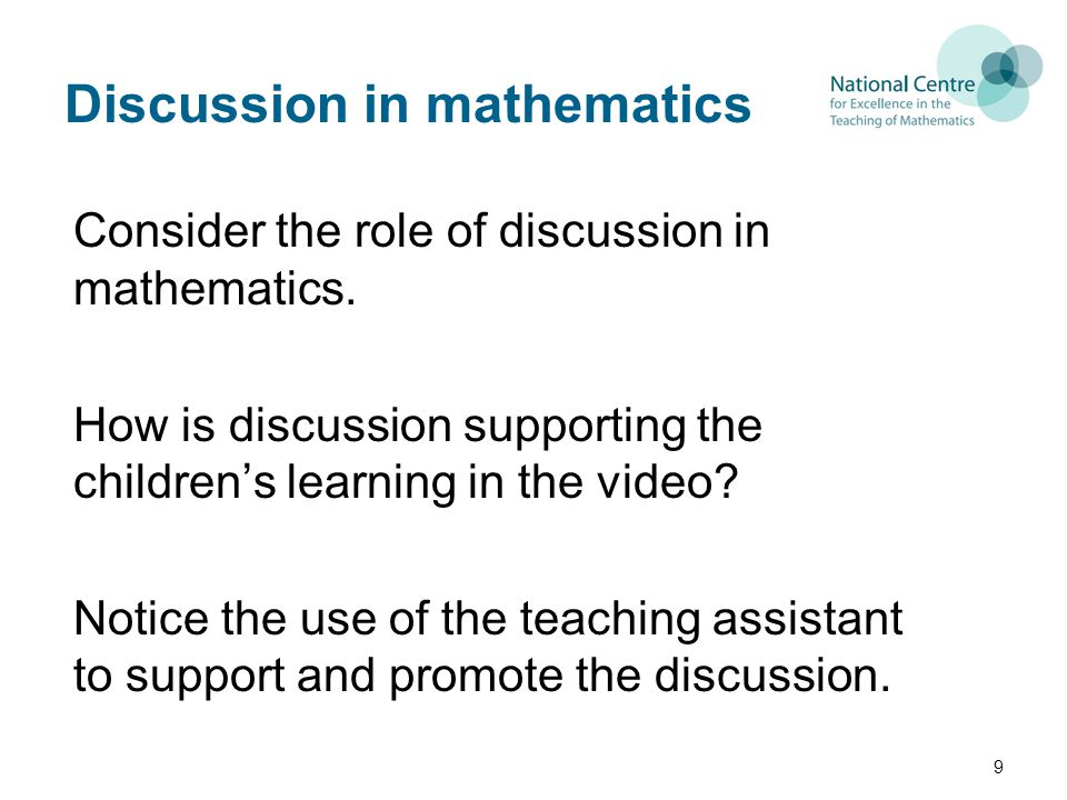 Discussion in mathematics Consider the role of discussion in mathematics.