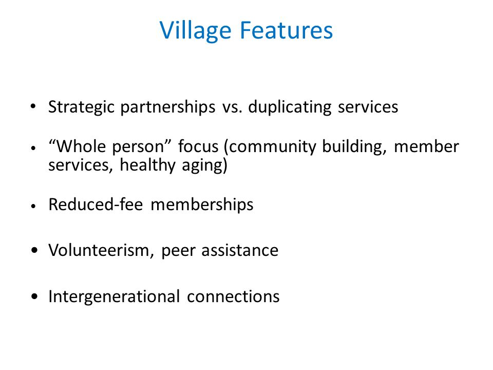 Village Features Strategic partnerships vs.