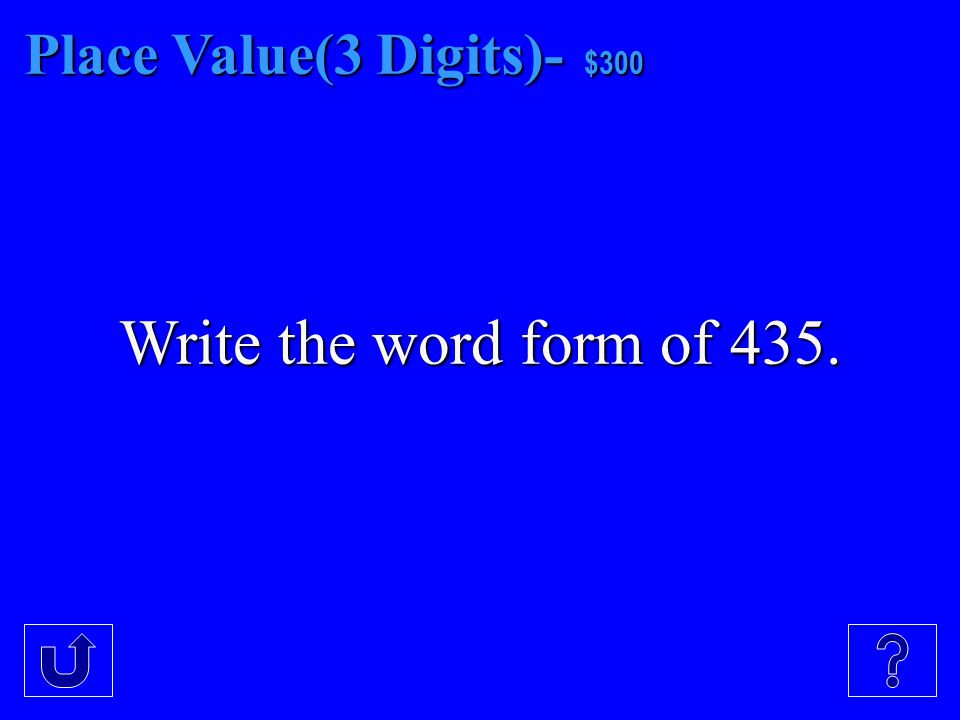 Place Value(3 Digits)- - $200 Write the expanded form of 671.