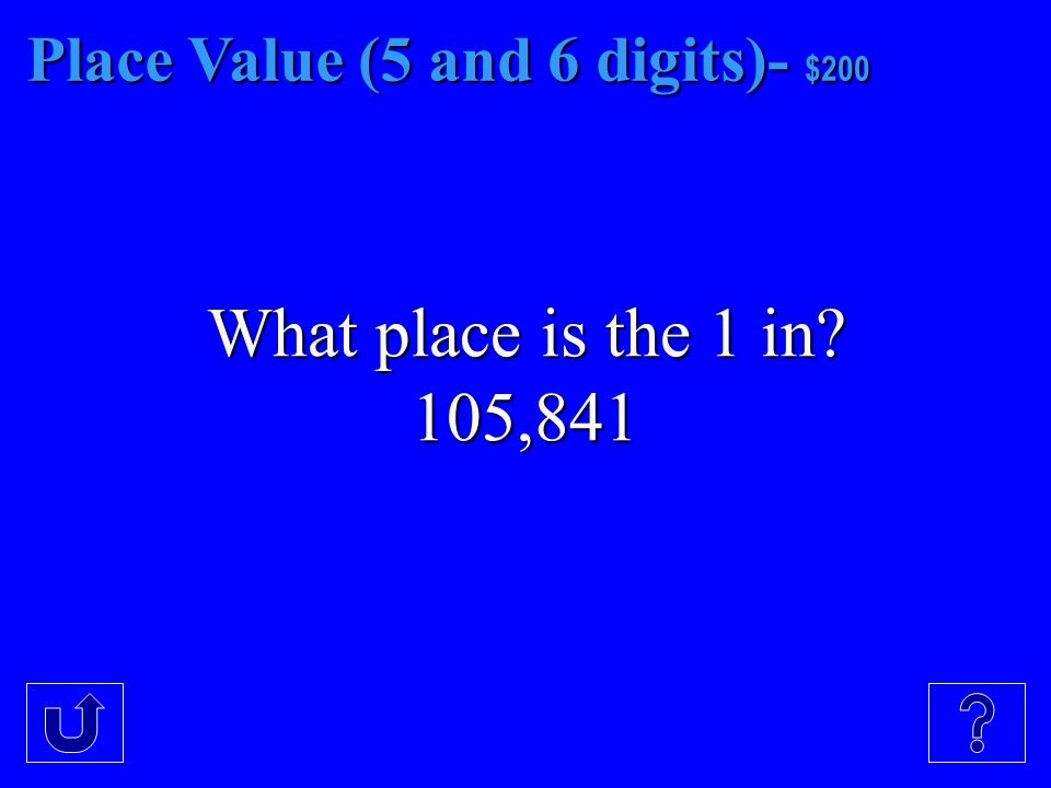 Place Value (5 and 6 digits)- $100 What place is the 7 in 57,890