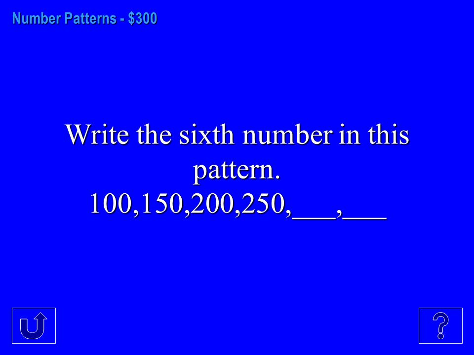 Number Patterns - $200 Write the next number in this pattern. 18,16,14,12,__