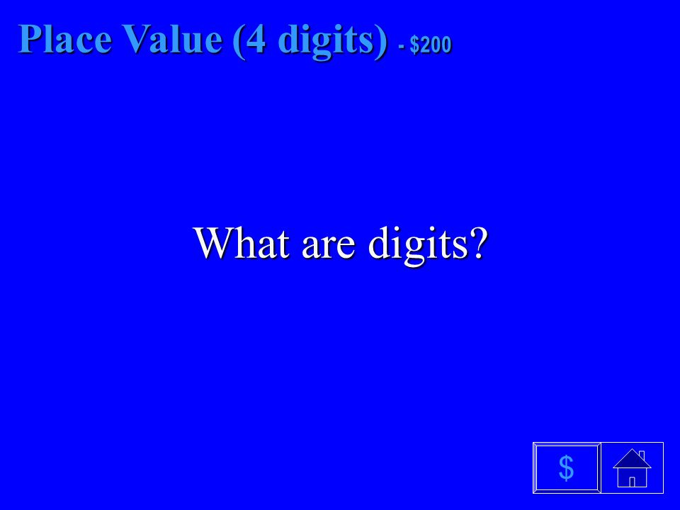 Place Value (4 digits) - $100 What is standard form $