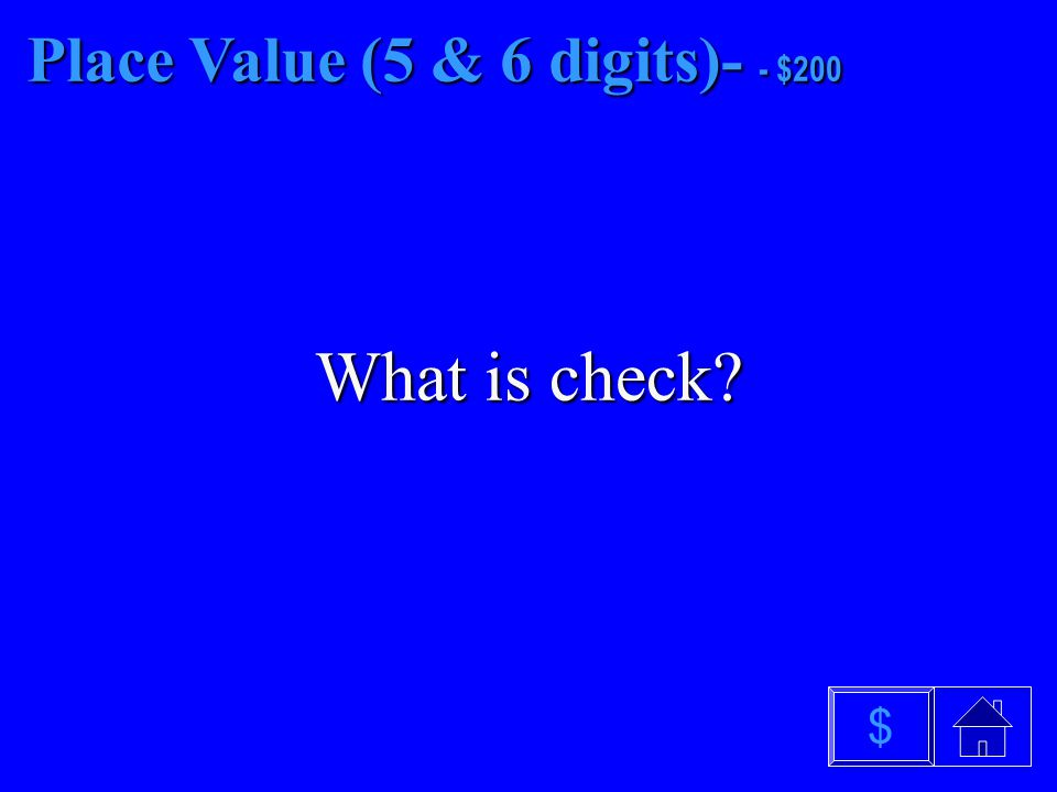 Place Value (5 & 6 digits)- $100 What is plan $