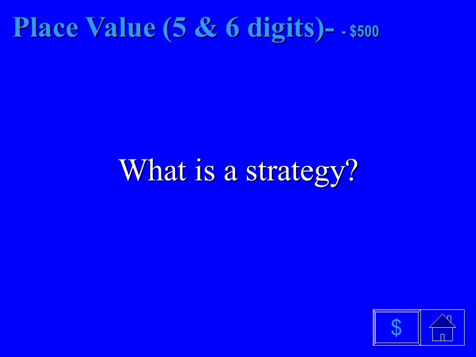 Place Value (5 & 6 digits)- - $400 What is data $