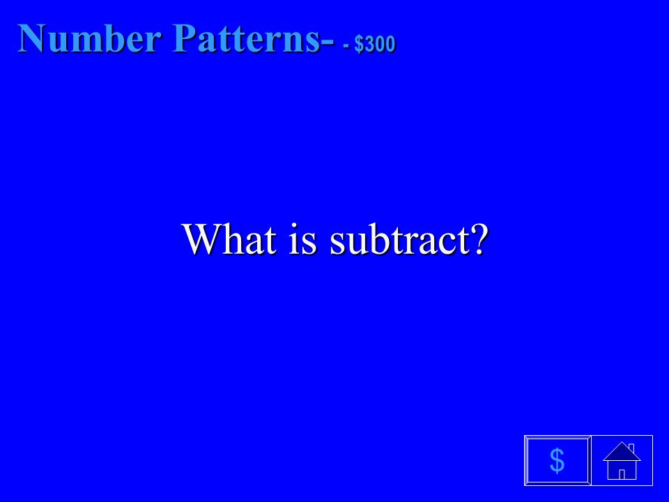 Number Patterns- - $200 What is difference $