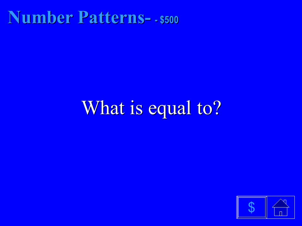 Number Patterns- $400 What is add $