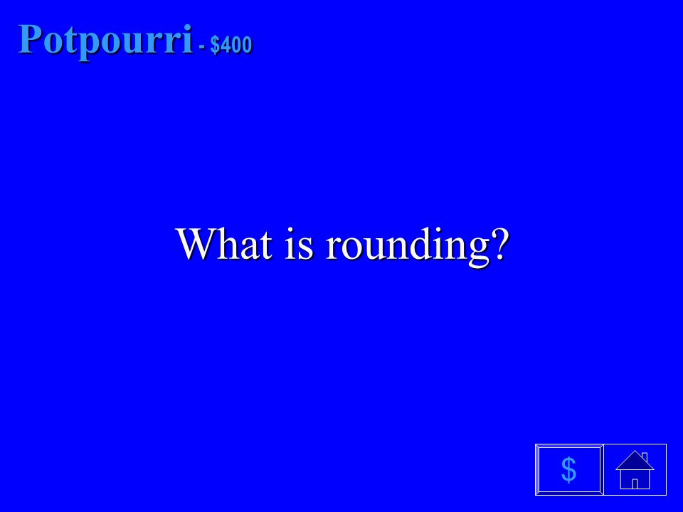 Potpourri - $300 What is order $