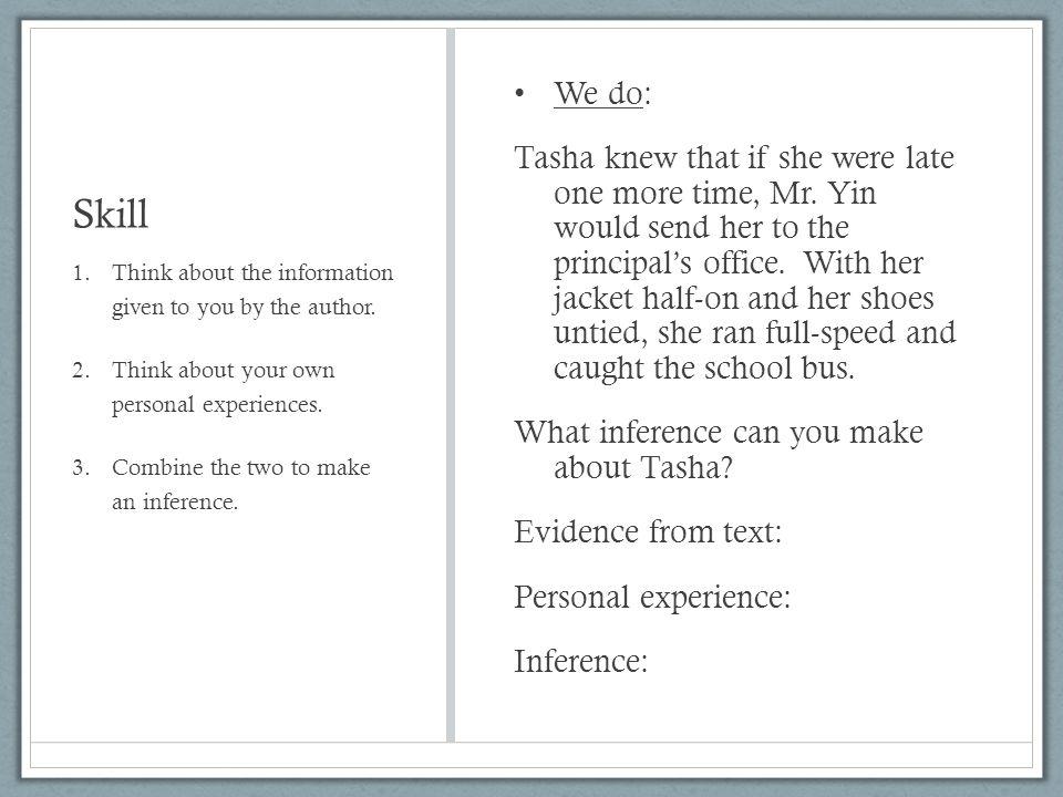 Skill We do: Tasha knew that if she were late one more time, Mr.