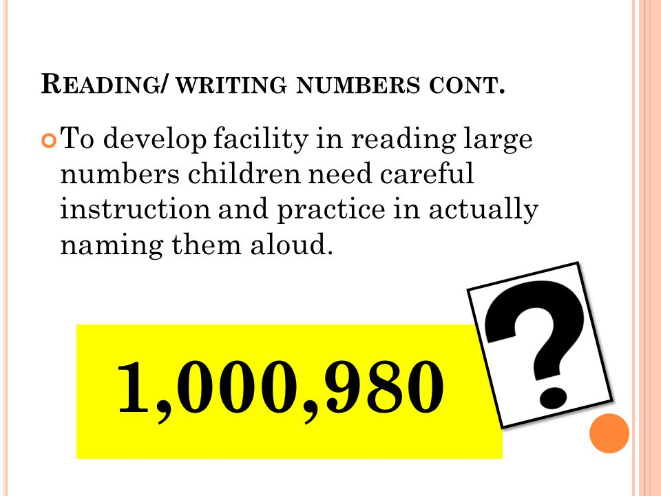 R EADING / WRITING NUMBERS CONT.
