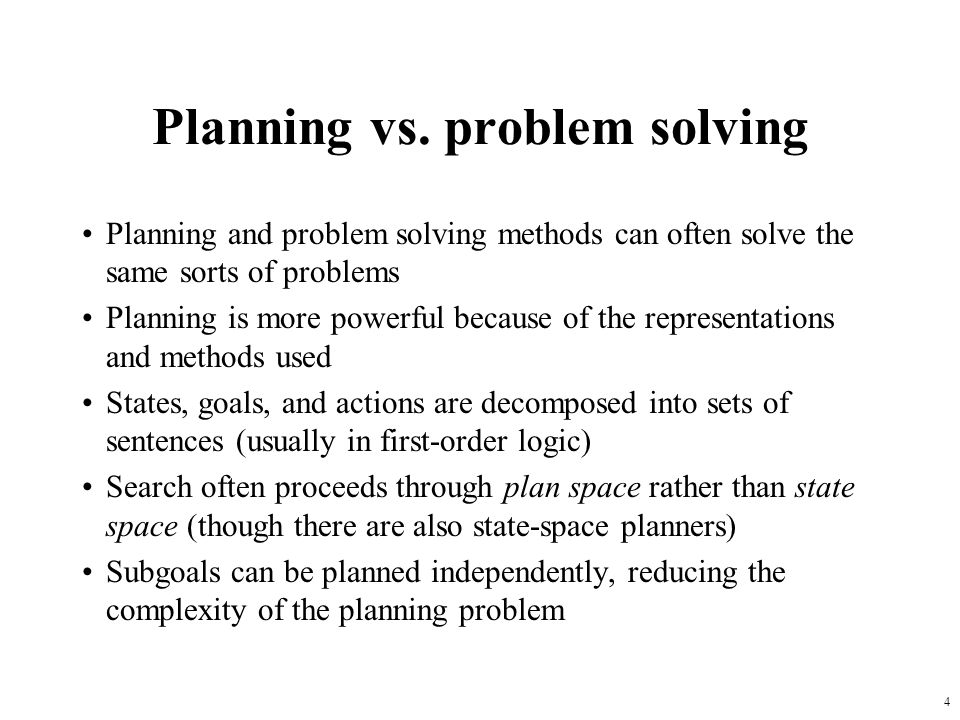 25 Partial-order planning A linear planner builds a plan as a totally ordered sequence of plan steps A non-linear planner (aka partial-order planner) builds up a plan as a set of steps with some temporal constraints –constraints of the form S1<S2 if step S1 must comes before S2.