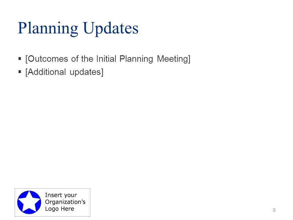Planning Updates  [Outcomes of the Initial Planning Meeting]  [Additional updates] 9