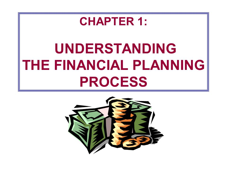 1-2 The Rewards of Sound Financial Planning  Maintain and improve standard of living.