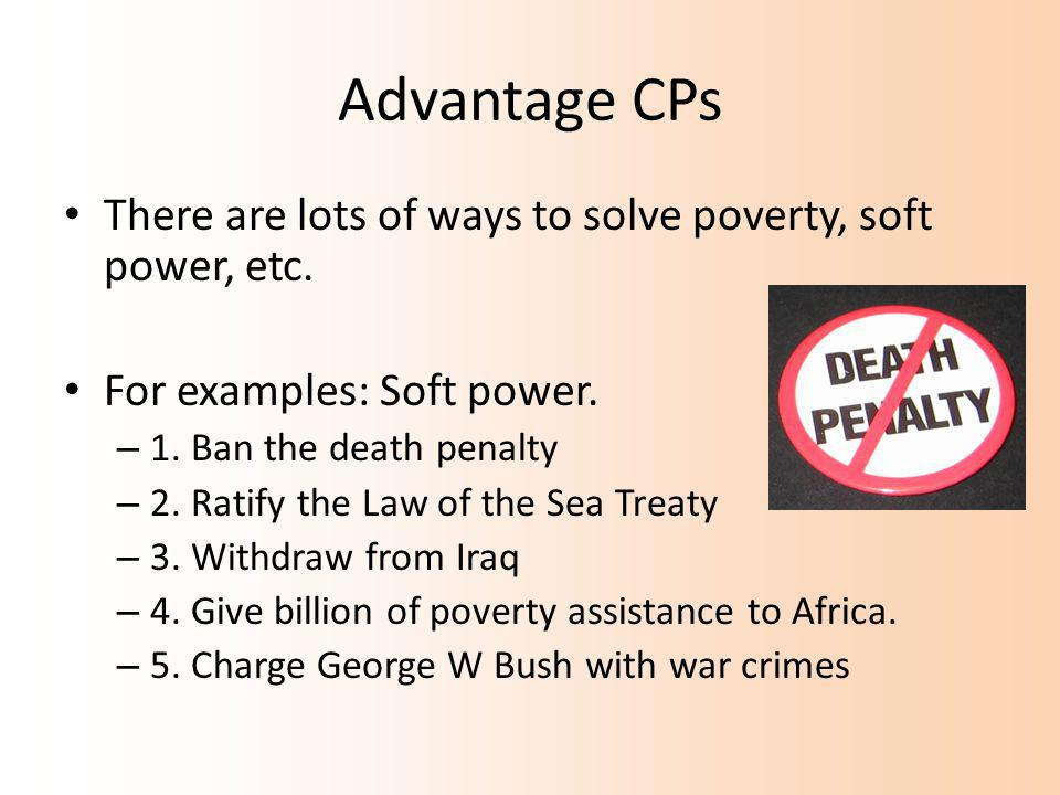 Advantage CPs There are lots of ways to solve poverty, soft power, etc.