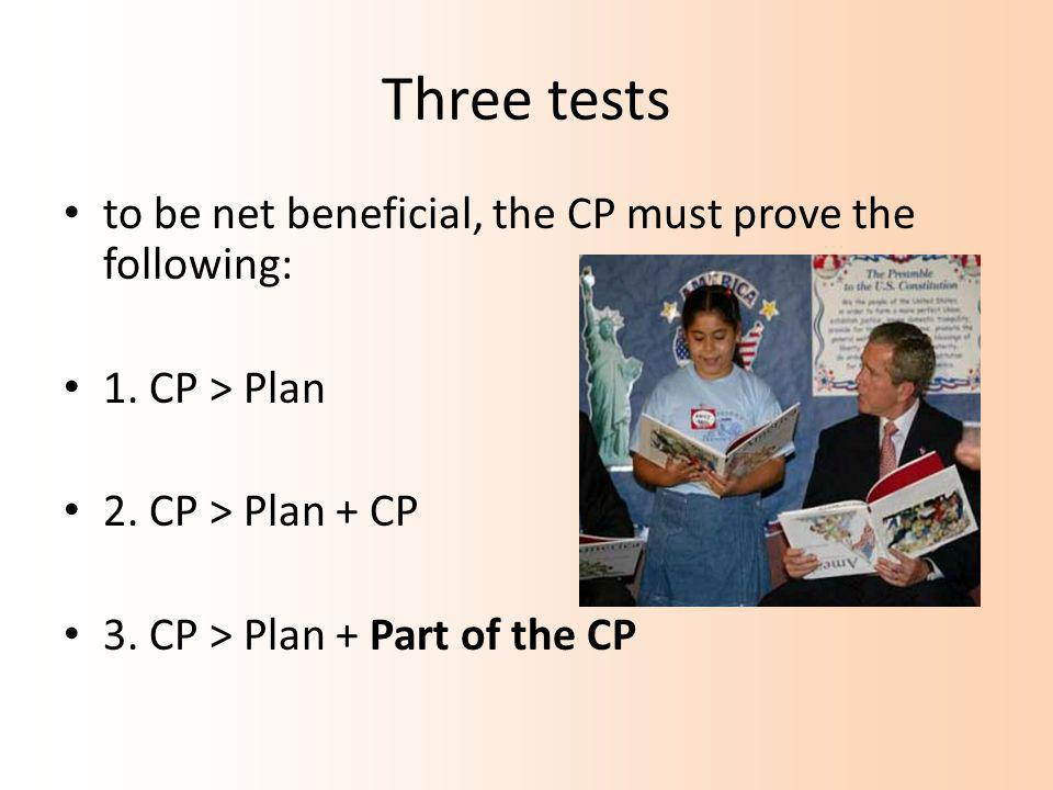Three tests to be net beneficial, the CP must prove the following: 1.