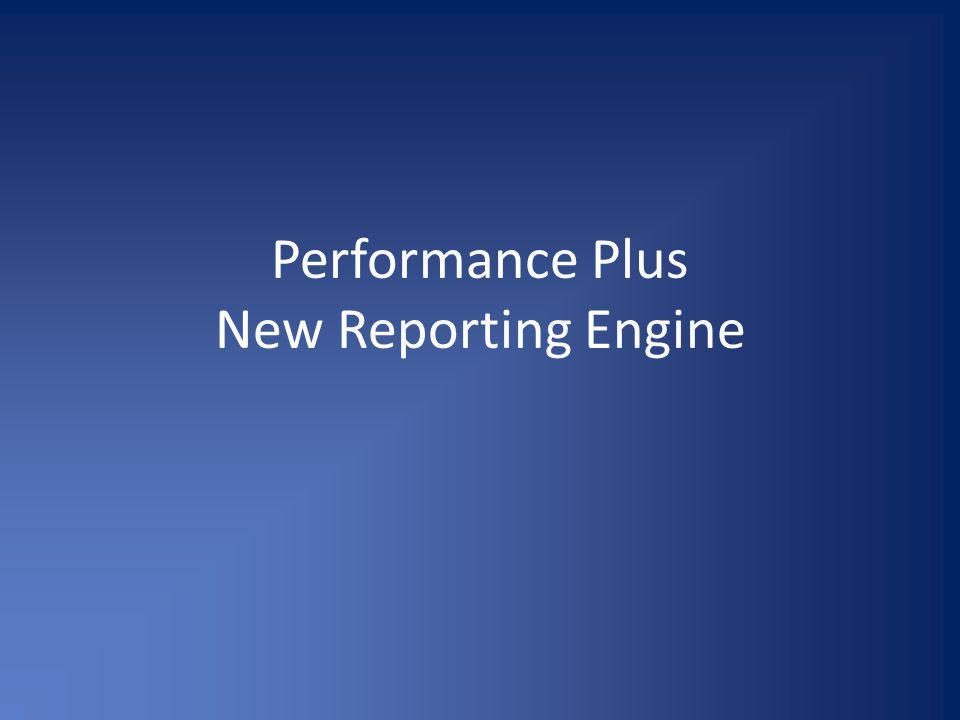 Performance Plus New Reporting Engine