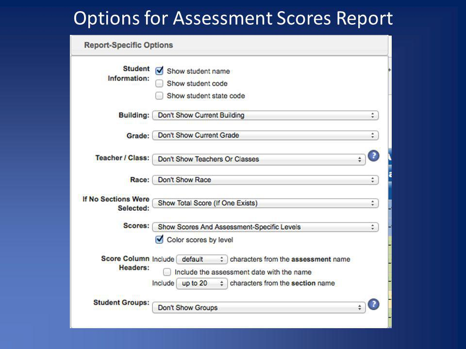 Options for Assessment Scores Report