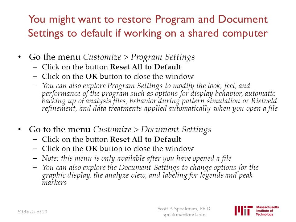 You might want to restore Program and Document Settings to default if working on a shared computer Go the menu Customize > Program Settings – Click on