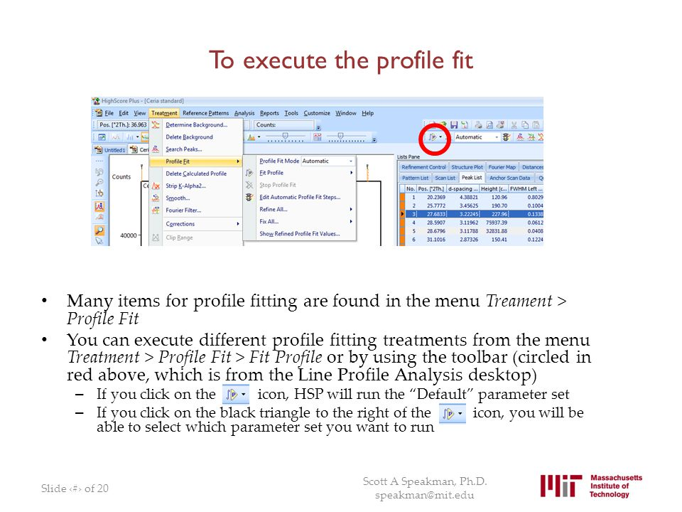 To execute the profile fit Many items for profile fitting are found in the menu Treament > Profile Fit You can execute different profile fitting treat