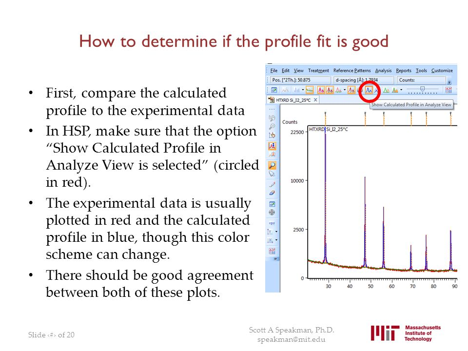 """How to determine if the profile fit is good First, compare the calculated profile to the experimental data In HSP, make sure that the option """"Show Cal"""