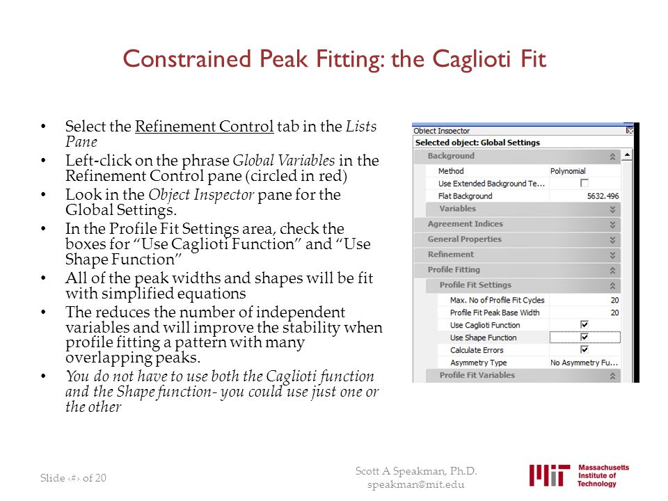Constrained Peak Fitting: the Caglioti Fit Select the Refinement Control tab in the Lists Pane Left-click on the phrase Global Variables in the Refine