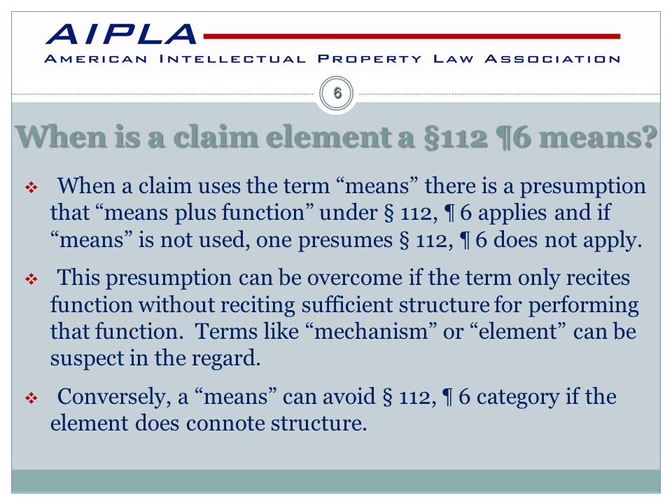 When is a claim element a §112 ¶6 means.
