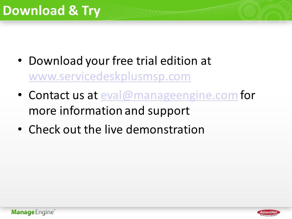 Download & Try Download your free trial edition at     Contact us at for more information and Check out the live demonstration