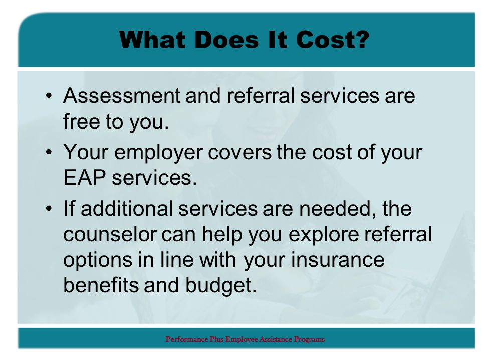 Performance Plus Employee Assistance Programs Who Is Eligible.