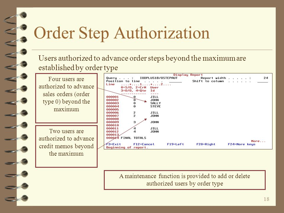 17 Order Step Authorization Controls allow different maximum order steps by order type Normal users are not authorized to move sales order steps beyon