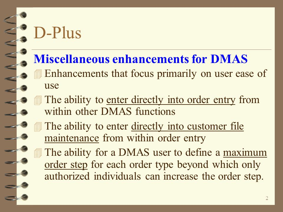 D-Plus Miscellaneous DMAS Enhancements Enhancements For iSeries 400 DMAS from  Copyright I/O International, 2005, 2007, 2008, 2009, 2010 Skip Intro