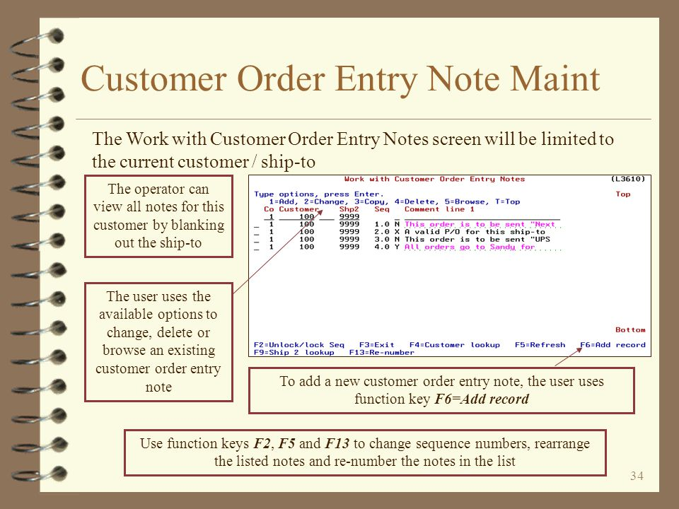 33 Customer Order Entry Note Maint The first customer order entry note is displayed in the Operator Notes / Ship Instructions window The first custome