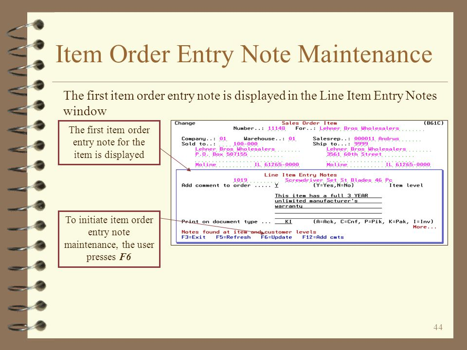 43 Item Order Entry Note Maintenance One of several accesses to Item Order Entry Note / Ship Instructions maintenance is via the line item review scre