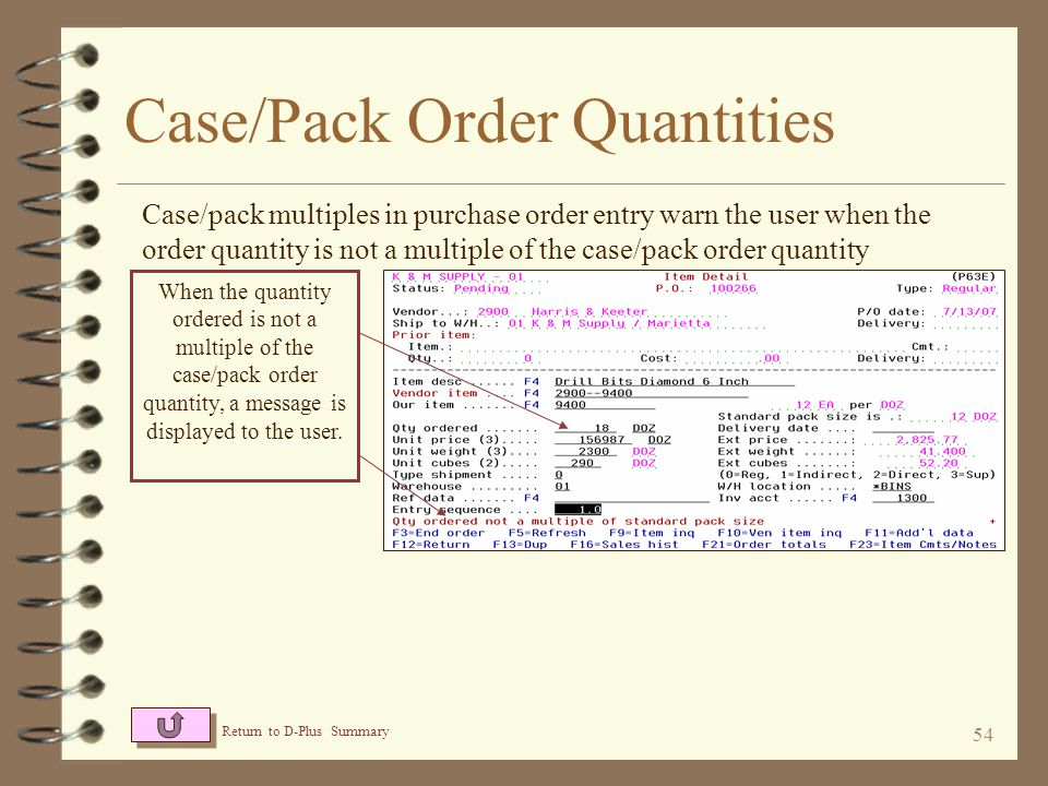 "53 Case/Pack Order Quantities For this item, an order quantity of ""18"" causes the Case/Pack Qty window to be displayed The case/pack quantity multiple"
