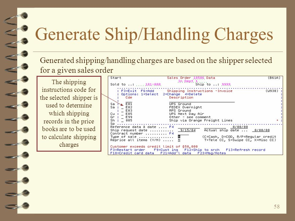 57 Generate Ship/Handling Charges 4 Shipping/Handling charges are defined within DMAS Price Books, using special records within page 1 of any or all p