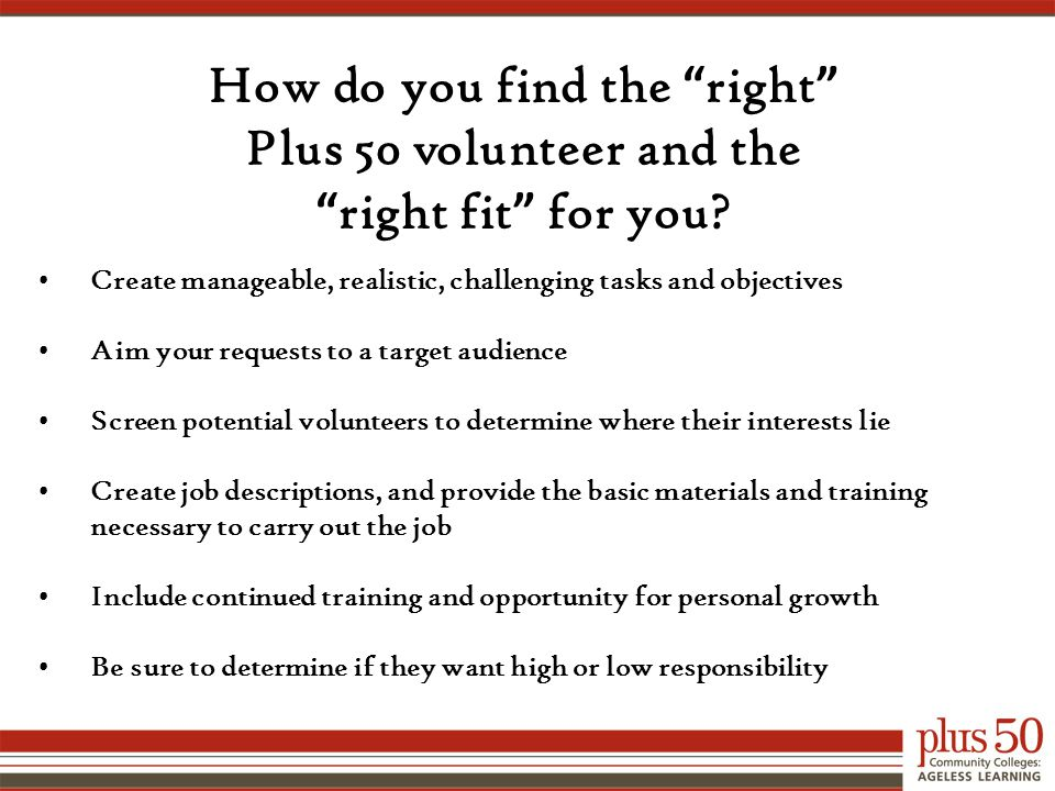 How do you find the right Plus 50 volunteer and the right fit for you.
