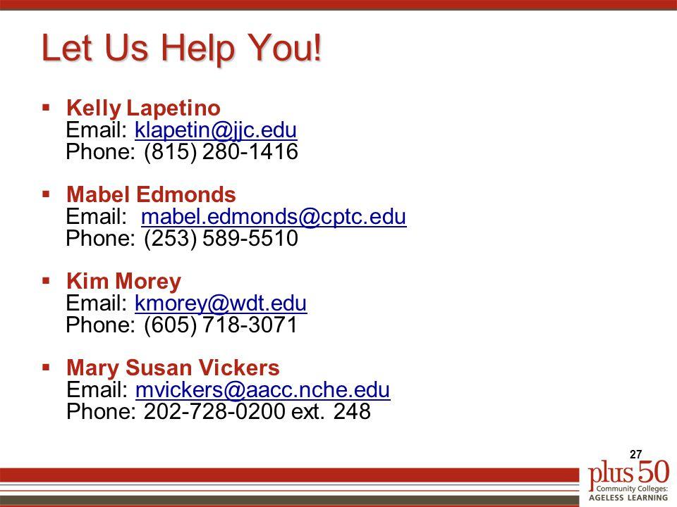Let Us Help You!  Kelly Lapetino Email: klapetin@jjc.eduklapetin@jjc.edu Phone: (815) 280-1416  Mabel Edmonds Email: mabel.edmonds@cptc.edumabel.edm