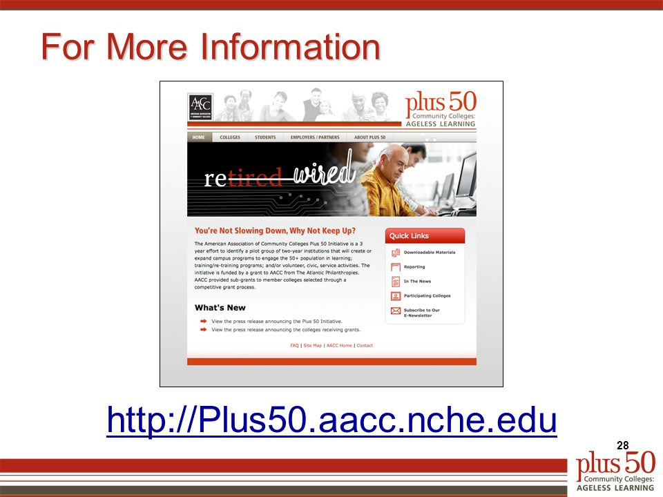 http://Plus50.aacc.nche.edu For More Information 28