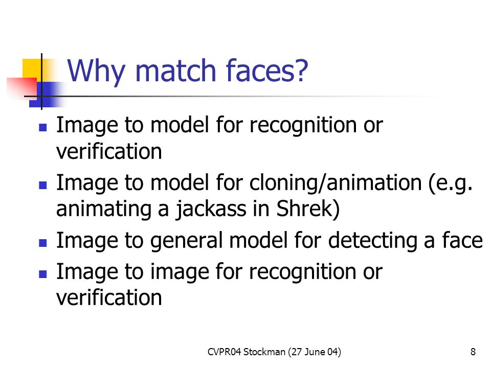 CVPR04 Stockman (27 June 04)9 Matching landmarks via cross correlation Treat image neighborhoods N1 and N2 as functions or vectors and match them using the L2 norm