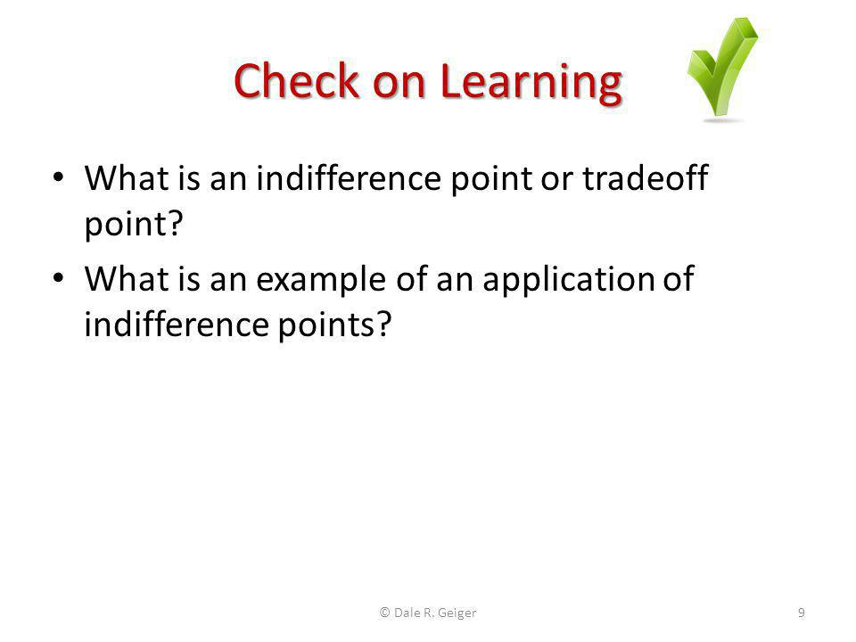 Indifference Points Spreadsheet Enter known data for both options Solve for unknown probability Enter known data for both options Solve for unknown probability See how expected value changes as probability changes See how expected value changes as probability changes © Dale R.