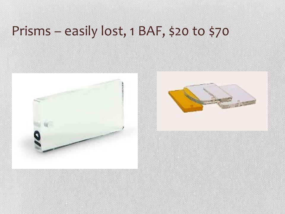 Prisms – easily lost, 1 BAF, $20 to $70