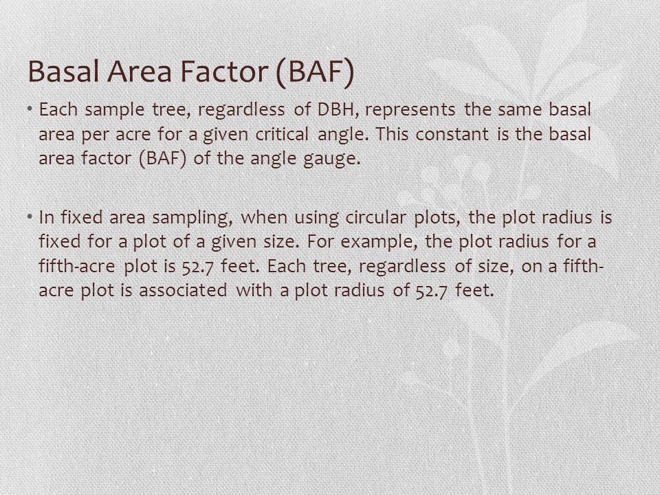 Volume/Basal-Area Ratios Approach (Part 1) Basal Area =.005454 (DBH) 2 Board-foot volume by 16-ft logs DBH(in.)123 103963 125998127 14141186 16190256 Board-foot volume per sq ft of basal area by 16-ft logs DBH (in.)123 1072116 1275125162 14132174 16136183 Basal Area by 16-ft logs DBH(in.)123 10.545 12.785 141.069 161.396 For 10 inch, 1 log tree the ratio = 39/.545 = 72 Populating the table with the remaining calculations…