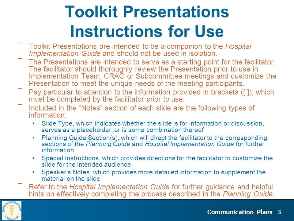 3 Toolkit Presentations Instructions for Use ¯Toolkit Presentations are intended to be a companion to the Hospital Implementation Guide and should not be used in isolation.