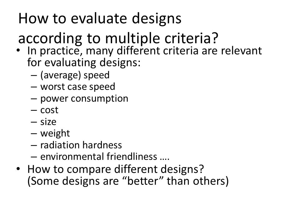 How to evaluate designs according to multiple criteria.