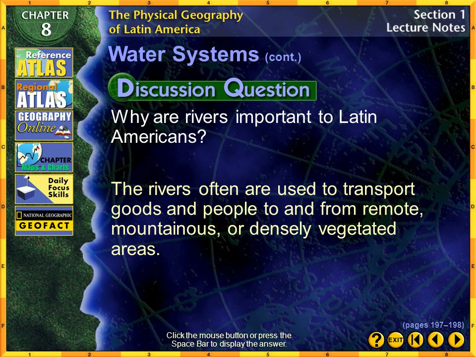 Section 1-18 Rivers of South America Navigable rivers, such as the Amazon, serve as transportation routes and provide hydroelectric power.  Lakes Lat