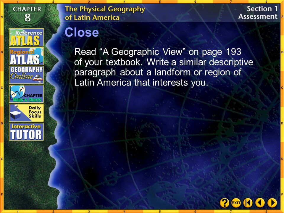 Section 1-29 Applying Geography Effects of Landforms Think about the physical features of South America. Write a descriptive paragraph explaining how