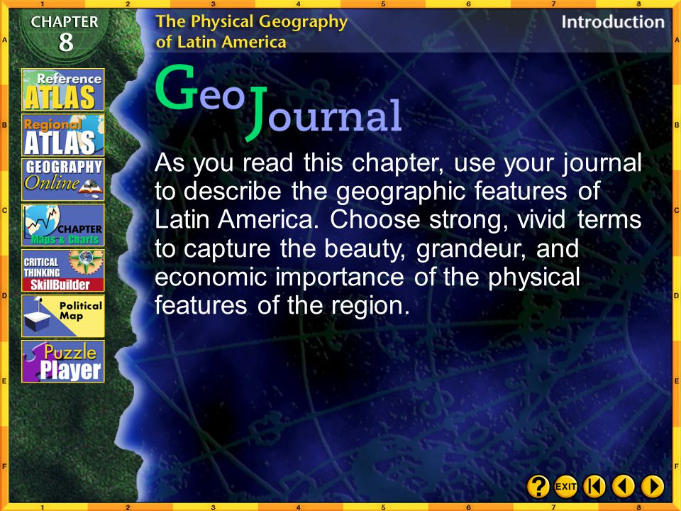 Chapter Intro 3 As you read this chapter, use your journal to describe the geographic features of Latin America.
