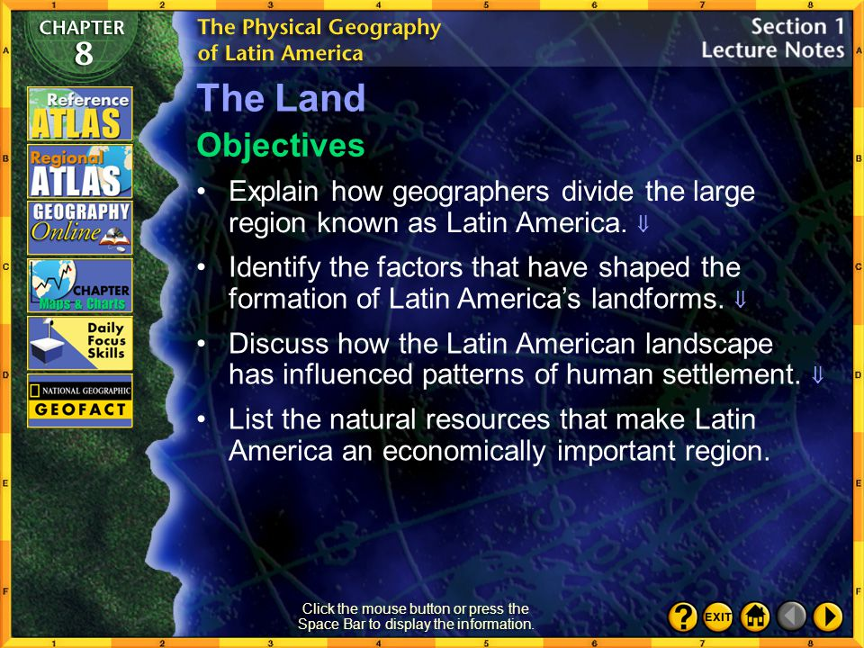 Section 1-1 The Land Explain how geographers divide the large region known as Latin America.