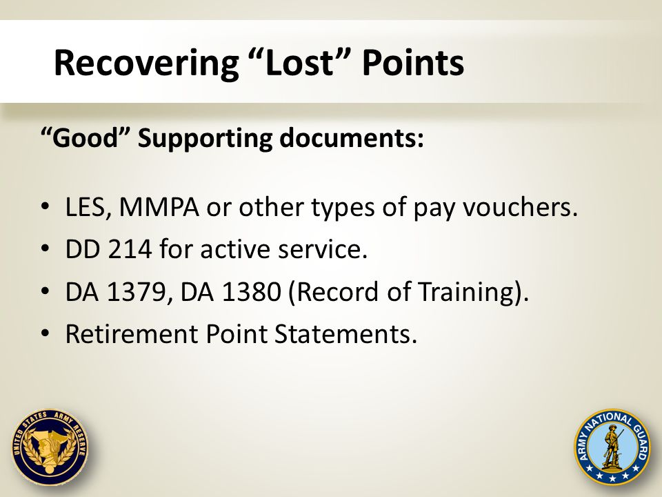 "Recovering ""Lost"" Points ""Good"" Supporting documents: LES, MMPA or other types of pay vouchers. DD 214 for active service. DA 1379, DA 1380 (Record of"